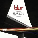 Blur – Under the Westway