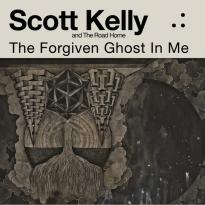 Scott Kelly and The Road Home – The Forgiven Ghost in Me