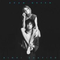 Adam Green & Binki Shapiro – Adam Green & Binki Shapiro