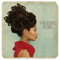 Valerie June – Pushin' Against A Stone