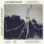 Oathbreaker - Eros-Anteros