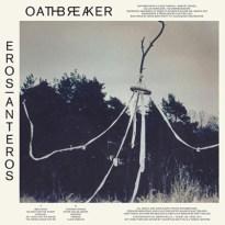 Oathbreaker – Eros|Anteros