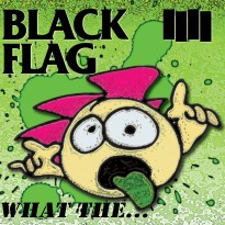Black Flag – What The…