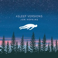Jon Hopkins – Asleep Versions