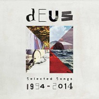 dEUS – Selected Songs 1994-2014