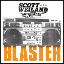 Scott Weiland & The Wildabouts – Blaster