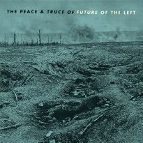 Future of the Left – The Peace and Truce of Future of the Left
