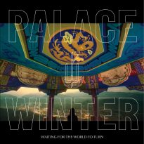 Palace Winter – Waiting for the World to Turn