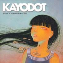Kayo Dot – Plastic House on Base of Sky