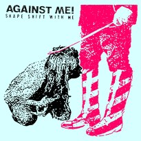 Against Me! – Shape Shift With Me