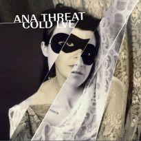 Ana Threat – Cold Lve