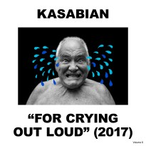 Kasabian – For Crying Out Loud