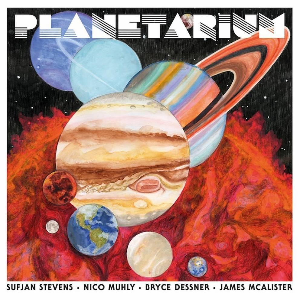 Sufjan Stevens, Nico Muhly, Bryce Dessner & James McAlister - Planetarium