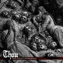 Thou – The House Primordial