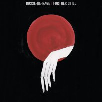 Bosse-de-Nage – Further Still