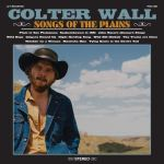 Colter Wall - Song of the Plains