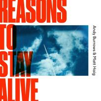 Andy Burrows & Matt Haig – Reasons to Stay Alive
