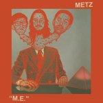 Metz - M.E.