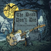 Sturgill Simpson – The Dead Don't Die