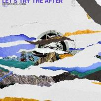Broken Social Scene – Let's Try the After (Vol. 2)