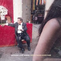 Spanish Love Songs – Brave Faces Everyone