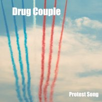 Drug Couple – Protest Song