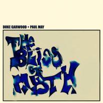 Duke Garwood + Paul May – The Bliss of Myth