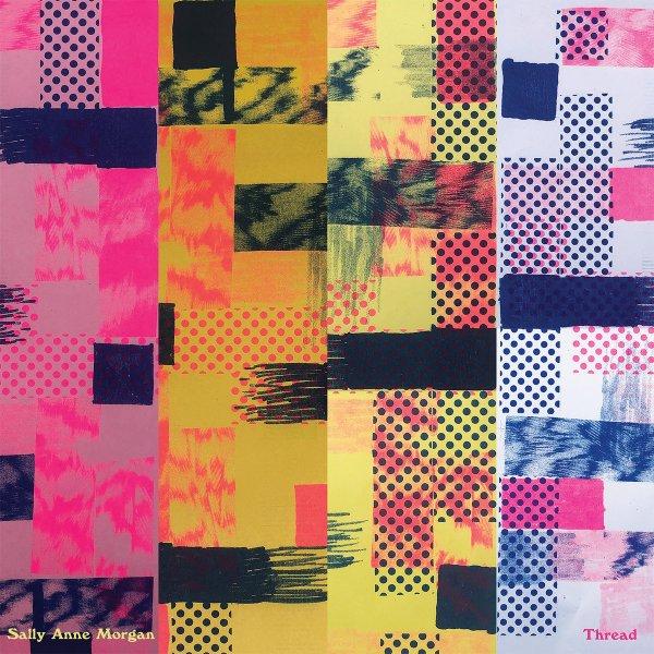 Sally Anne Morgan – Thread