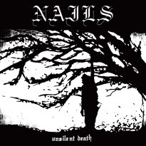 Nails – Unsilent Death (10th Anniversary Edition)