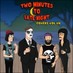 Two Minutes to Late Night – Covers Vol. 7