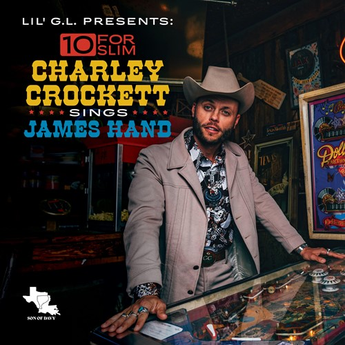 Charley Crockett - 10 for Slim: Charley Crockett Sings James Hand