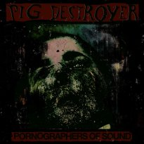 Pig Destroyer – Pornographers of Sound: Live in NYC