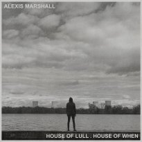 Alexis Marshall – House of Lull . House of When