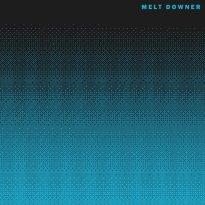 Melt Downer – III