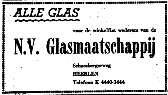 Bron: Limburgsch dagblad, 04-11-1954, Jaargang, nummer: 37, 259 | Advertentie Glasmaatschappij na opening winkelflat Geleenstraat / Raadhuisstraat
