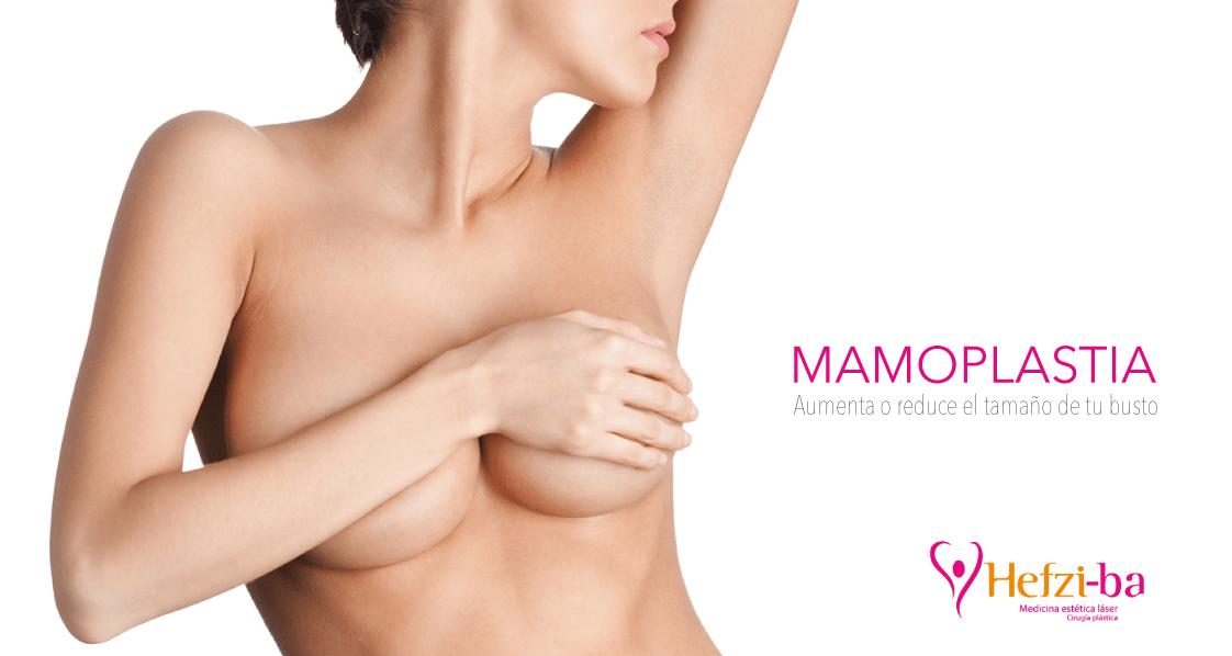 Mamoplastia: ¿Quieres aumentar el tamaño de tus senos?