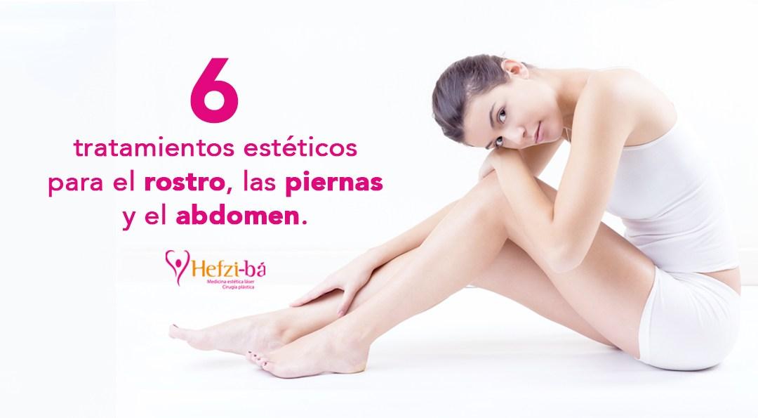 6 tratamientos Estéticos para el Rostro, las Piernas y el Abdomen