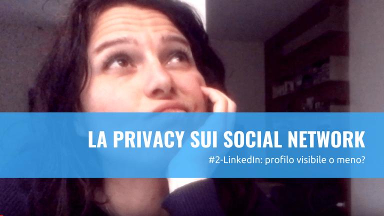 Gestisci la privacy su Linkedin
