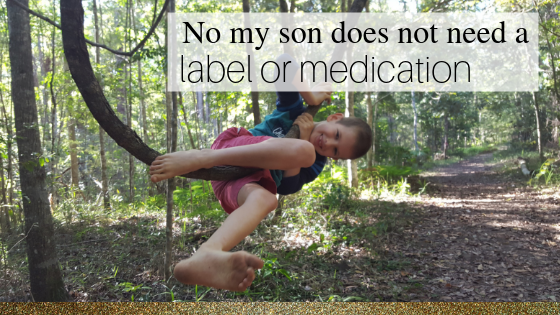 No my child does not need a label or medication