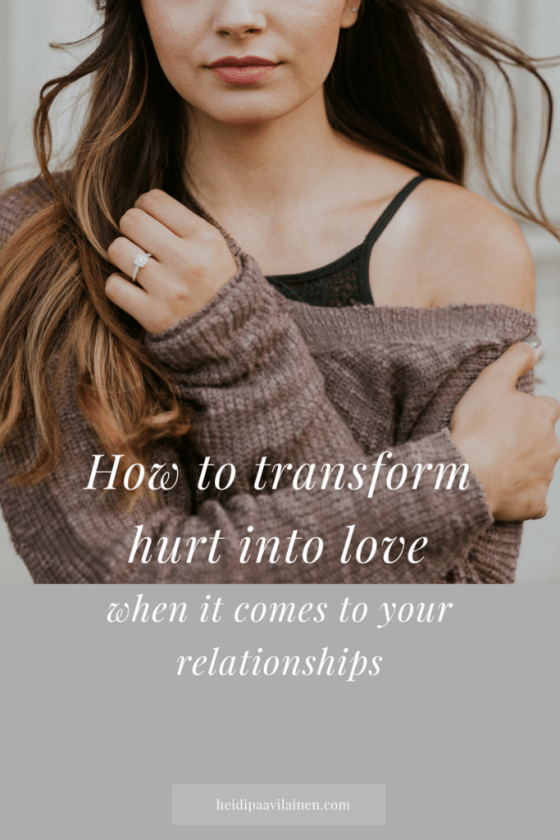 How to transform hurt into love when it comes to your relationships. Click through to read the post. | Relationship advice | Relationship problems | Find love | Spiritual guidance | Three Principles |