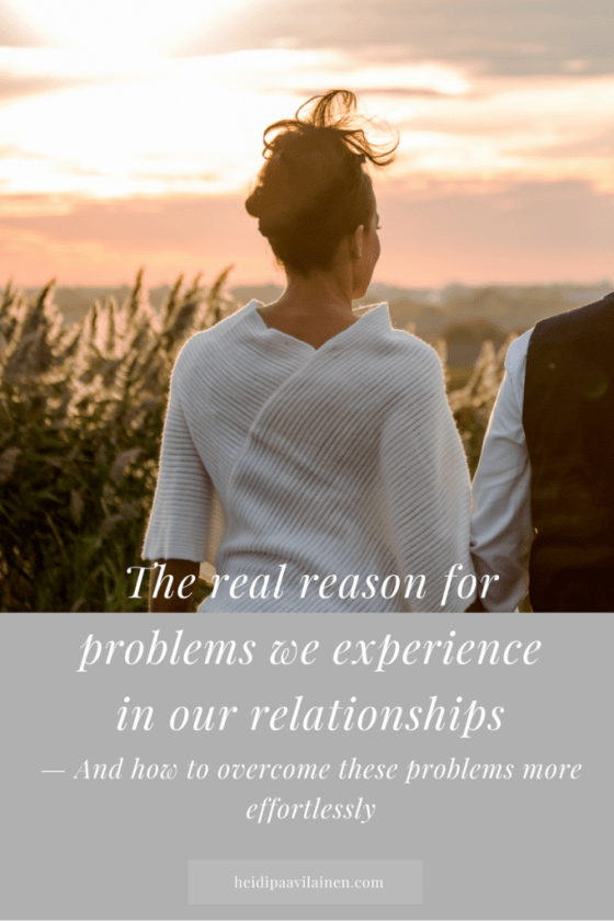 The real reason for problems we experience in our relationships — And how to overcome these problems more gracefully. Click through to read the post. | Relationship problems | Relationship advice | Spiritual guidance | Three Principles |