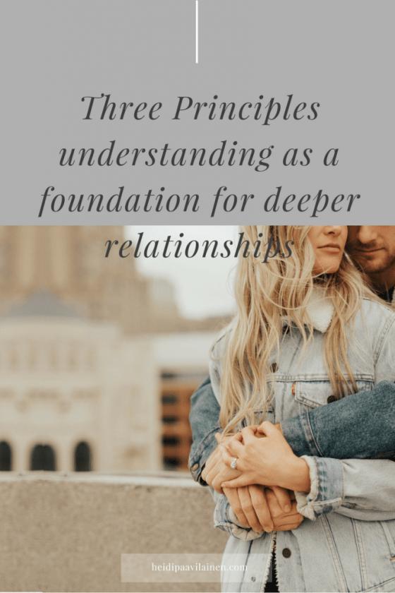 Three Principles understanding as a foundation for deeper relationships   3 Principles   Relationship advice   Relationship problems   Spiritual guidance  
