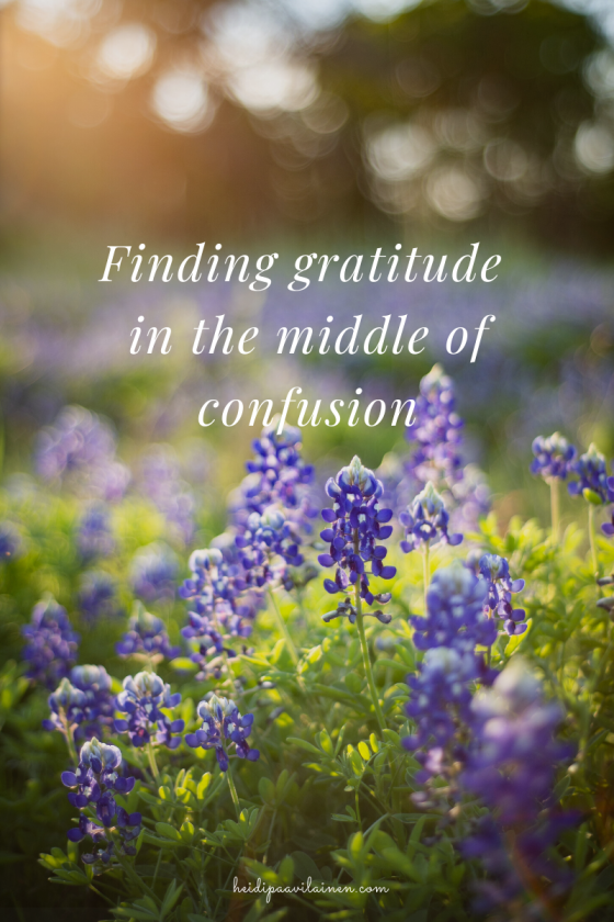 Finding gratitude in the middle of confusion