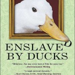 Enslaved by Ducks Book Cover