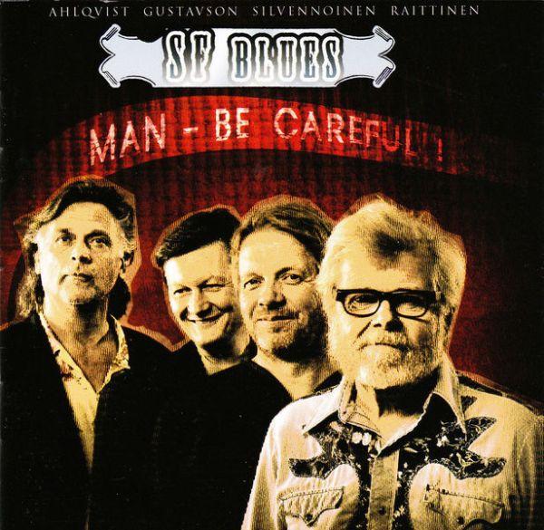 Sf Blues - Man - Be Careful ! cd (2007)