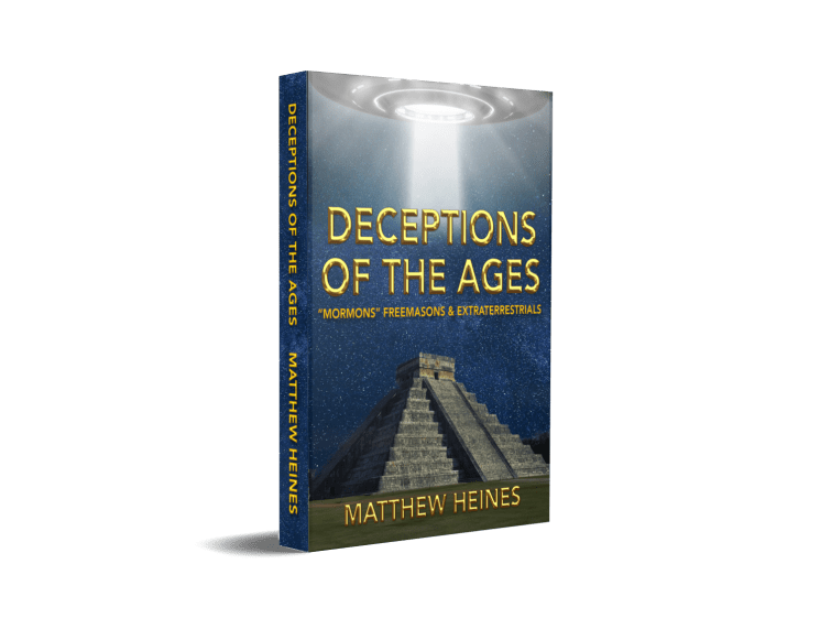 """Deceptions of the Ages: """"Mormons"""" Freemasons and Extraterrestrials"""