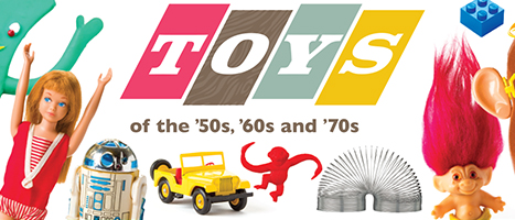 Virtual Tour: Toys of the '50s, '60s and '70s