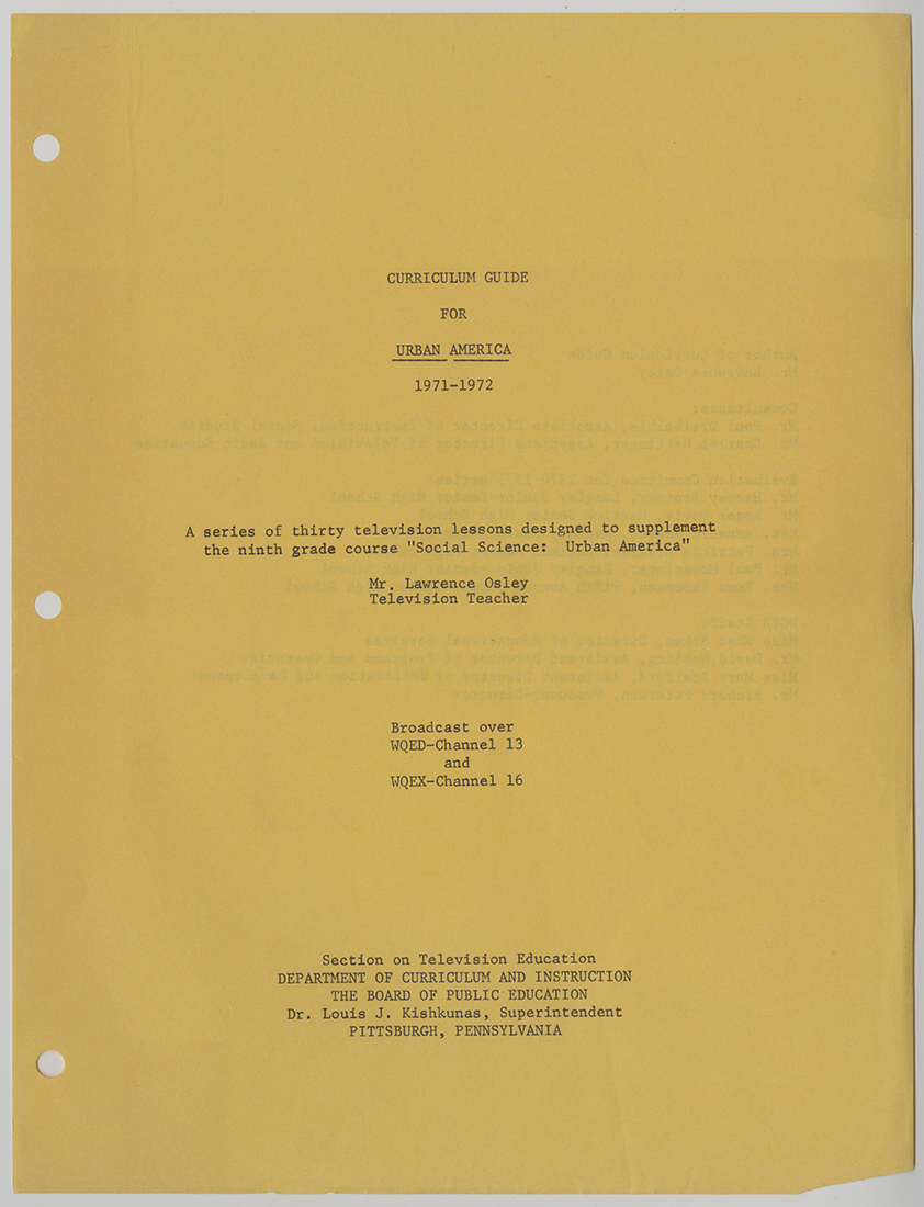 """""""Curriculum Guide for Urban America"""", created by the Section of Television Education within the Pittsburgh Board of Public Education's Department of Curriculum and Instruction, c. 1970-1971. Pittsburgh Public School Records, MSP 117, Detre Library & Archives, Heinz History Center"""