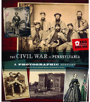 Civil War in Pennsylvania: A Photographic History