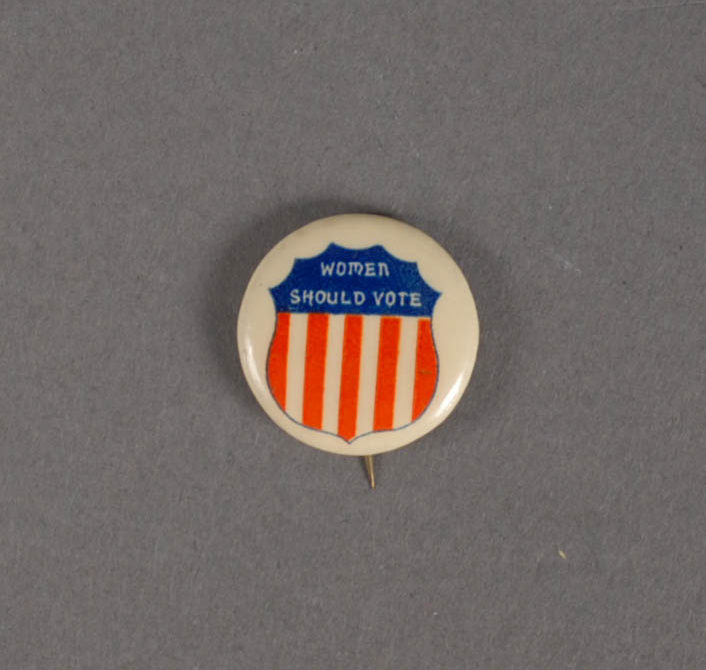Button, most likely from 1920, that encouraged women to vote in the presidential election. Krasik Collection of Pennsylvania and Presidential Political Memorabilia, Heinz History Center.
